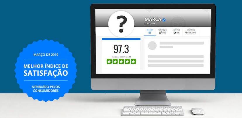 Descubra as marcas com melhor índice de satisfação em março
