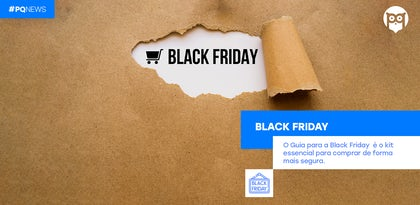 Compras seguras nesta Black Friday? Leia o Guia do Portal da Queixa.